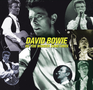 David Bowie - Do You Wonder Sometimes Gr856