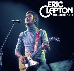 Eric Clapton - God Is A Guitar Player Gr855